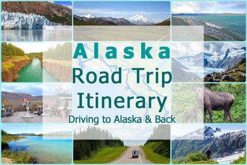 Alaska Road Trip Itinerary: Driving to Alaska & Back